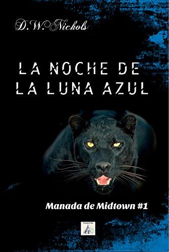 La noche de la luna azul (Manada de Midtown nº 1) por DW Nichols