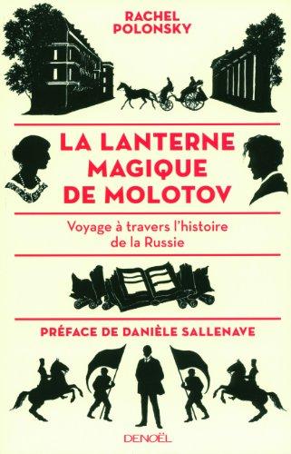 La lanterne magique de Molotov: Voyage à travers l'histoire de la Russie