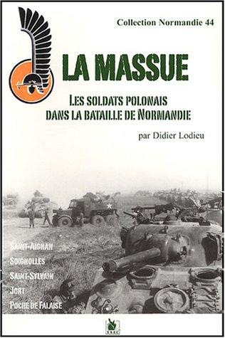 La massue : Les soldats polonais dans la bataille de Normandie par Didier Lodieu