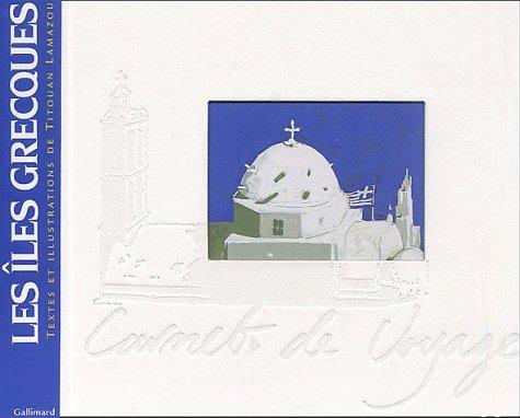 Les îles grecques. Balade en Cyclade, 1997 par Titouan Lamazou