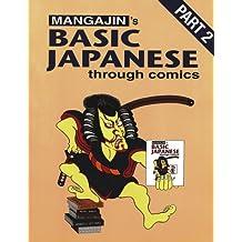 Mangajin's Basic Japanese through comics, part 2: a compilation of the first 24 Basic Japanese columns from Mangajin magazine