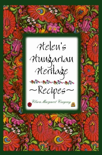 Helens Hungarian Heritage Recipes (LARGE PRINT EDITION): 2