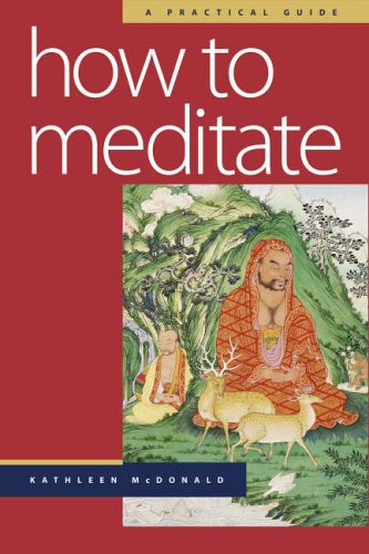 How to Meditate: A Practical Guide