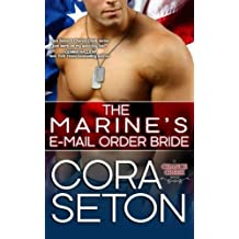 The Marine's E-Mail Order Bride (The Heroes of Chance Creek) (Volume 3) by Cora Seton (2015-04-27)