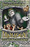 Trollogy! (Tales of the Dark Forest, Book 3)