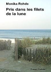 PRIS DANS LES FILETS DE LA LUNE (French Edition)