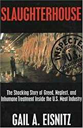 Slaughterhouse: The Shocking Story of Greed, Neglect and Inhumane Treatment Inside Th U.S. Meat Industry by Gail A. Eisnitz (1997-10-24)