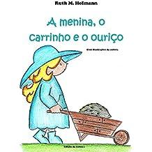 A menina, o carrinho e o ouriço (As meninas, os bichos e as coisas Livro 2) (Portuguese Edition)