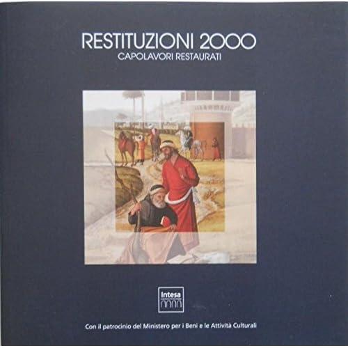 Restituzioni 2000. Capolavori Restaurati