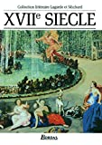 Collection Lagarde Et Michard: Xviie Siecle (Collection Litteraire)