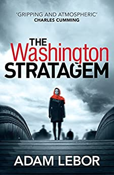 The Washington Stratagem (Yael Azoulay Book 2) by [LeBor, Adam]