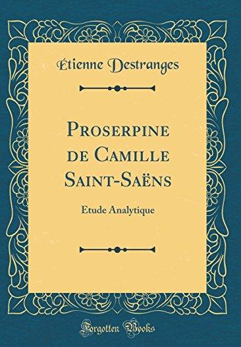 Proserpine de Camille Saint-Sans: tude Analytique (Classic Reprint)