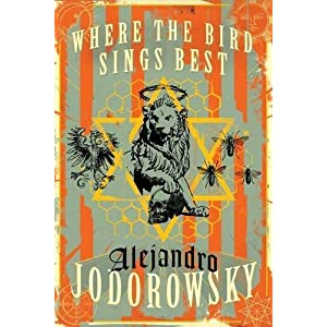 Where the Bird Sings Best by Jodorowsky, Alejandro (2015) Hardcover