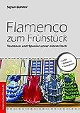 Flamenco zum Frühstück: Teutonen und Spanier unter einem Dach (Belletristik 3)