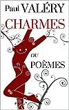 CHARMES ou Poèmes (21 poèmes) (annotés)