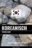 Koreanisch Vokabelbuch: Thematisch Gruppiert & Sortiert
