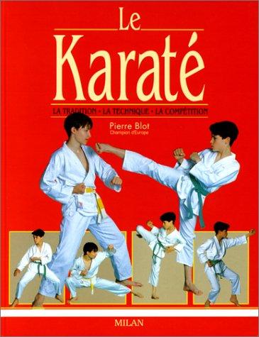 Le Karat : La Tradition - La Technique - La Comptition