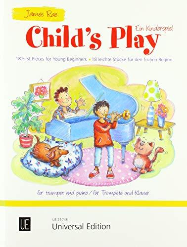 Child's Play - Ein Kinderspiel: 18 leichte Stücke für den frühen Beginn. für Trompete und Klavier.