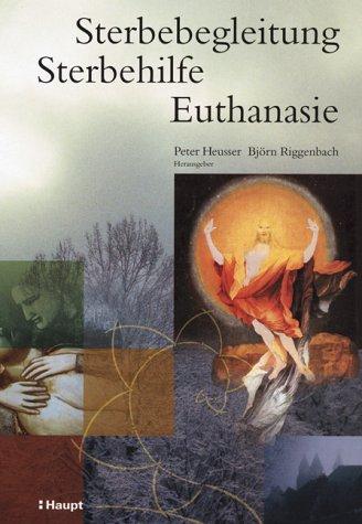 Sterbebegleitung - Sterbehilfe - Euthanasie