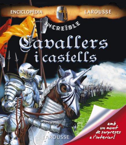 Descargar Libro Cavallers i Castells (Larousse - Infantil / Juvenil - Catalán - A Partir De 8 Años - Enciclopèdia Increïble 8 Anys) de Aa.Vv.