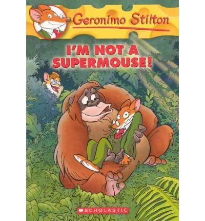 [( I'm Not a Supermouse! )] [by: Geronimo Stilton] [Oct-2010]
