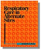Respiratory Care In Alternative Sites