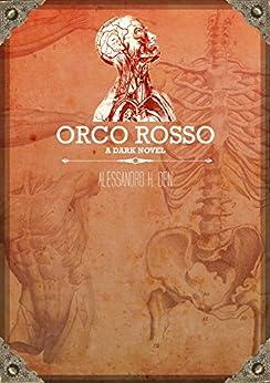Orco Rosso - A Dark Novel di [Den, Alessandro H.]