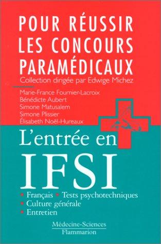 L'entrée en IFSI : français, culture générale, tests psychotechniques, entretien