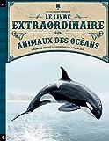 Le livre extraordinaire des animaux des océans