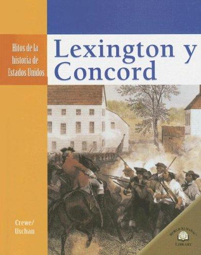 Lexington y Concord (Hitos De La Historia De Estados Unidos/Landmark Events in American History) por Sabrina Crewe