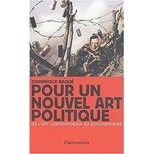 Pour un nouvel art politique : De l'art contemporain au documentaire