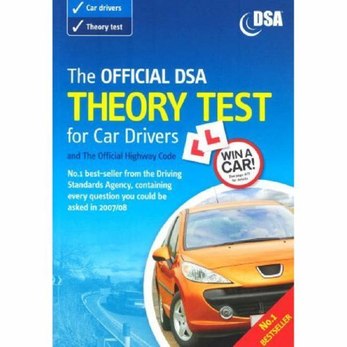 The Official DSA Theory Test for Car Drivers and The Official Highway Code 2007/08 Edition: Valid for Theory Tests Taken from 3rd September 2007 (With New Highway Code) by Driving Standards Agency (2007-09-28)