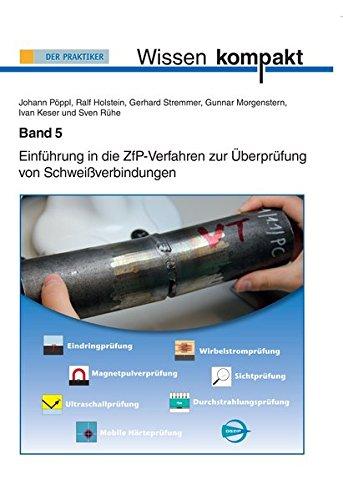 Einführung in die ZfP-Verfahren zur Überprüfung von Schweißverbindungen: Wissen kompakt Band 5