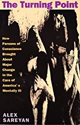 The Turning Point: How Persons of Conscience Brought about Major Change in the Care of America's Mentally Ill
