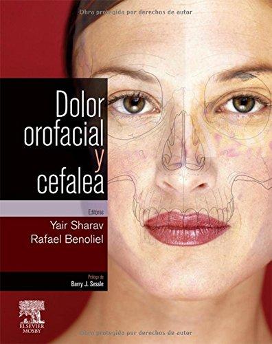 Dolor orofacial y cefalea por Rafael Benoliel