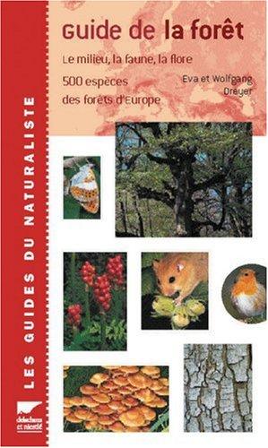 Guide de la forêt. : Le milieu, la flore et la faune