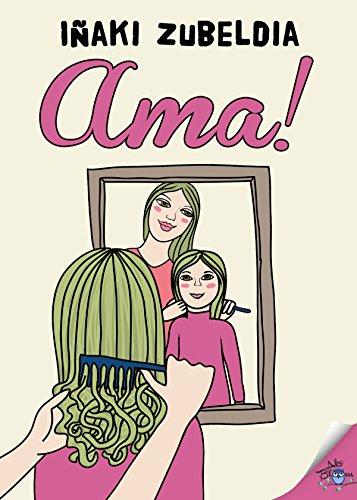 Ama! (Basque Edition) por Iñaki Zubeldía
