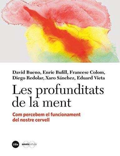 Profunditats de la ment, Les. Com percebem el funcionament del nostre cervell (eBook) (Catalan Edition) por Xaro Sánchez