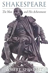 Shakespeare: The Man and His Achievement
