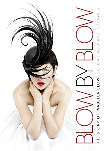 Blow by Blow: The Story of Isabella Blow por Detmar Blow