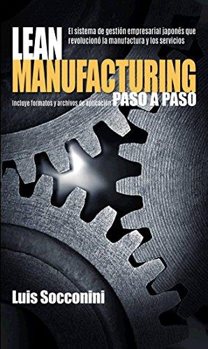 Lean Manufacturing: Paso a Paso por Luis Socconini