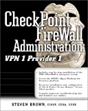 Check Point Firewall 1 Administration Guide: VPN - 1, Provider - 1 (Standards & Protocols S.)