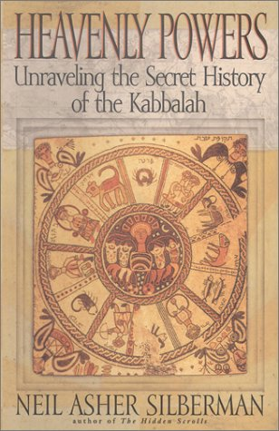 Heavenly Powers: Unraveling the Secret of the Kabbalah por Neil Asher Silberman