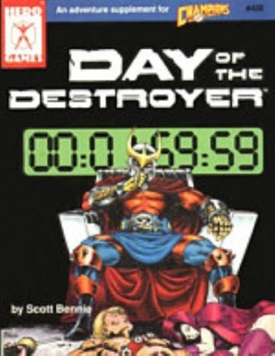 Day of the Destroyer (Champions Ser.) by Rob (editor) Bennie Scott; Bell (1991-08-02) -