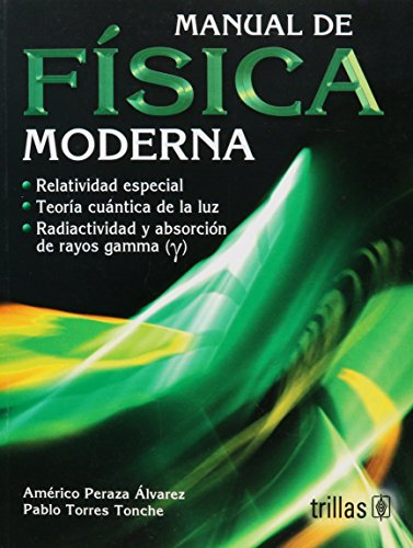 Manual de fisica moderna/Guide of Modern Physics por Americo Peraza Alvarez