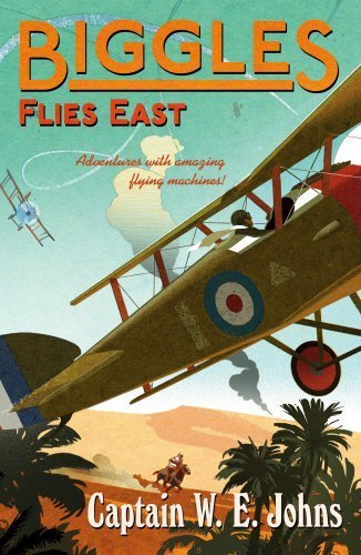 Biggles Flies East: Number 8 of the Biggles Series by Johns, W.E. (2014) Paperback
