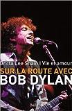 Vie et amour : Sur la route avec Bob Dylan