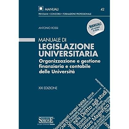 Manuale Di Legislazione Universitaria: Organizzazione E Gestione Finanziaria E Contabile Delle Università