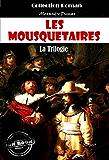 Les Mousquetaires : la trilogie: Les trois Mousquetaires - Vingt ans après - Le Vicomte de Bragelonne