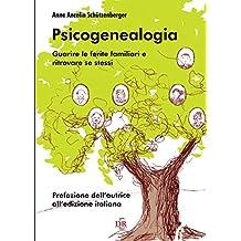 Psicogenealogia: Guarire le ferite familiari e ritrovare se stessi (Psiche)